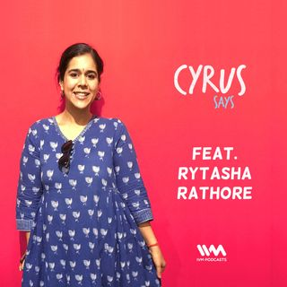 Ep. 313: Feat. Rytasha Rathore