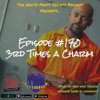 Episode 170 - 3rd Times a Charm