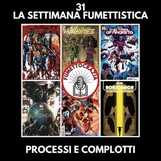 31 - La Settimana Fumettistica - Processi e complotti
