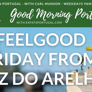 Feelgood Friday from Foz do Arelho on Good Morning Portugal!