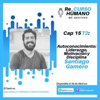 E16_T2 Santiago Gamero - Autoconocimiento: Liderazgo, Motivación y Disciplina