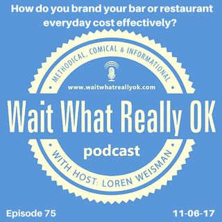How do you brand your bar or restaurant everyday cost effectively?