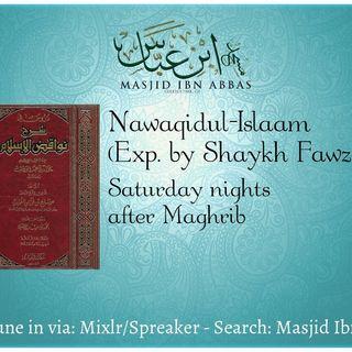 5.12.18 - Nawaqidul Islaam (Exp. Shaykh Fawzaan)
