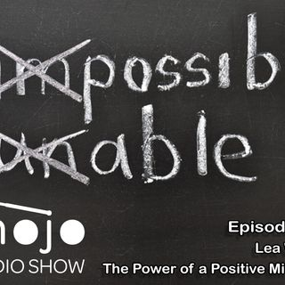 The Mojo Radio Show - Ep 112: Breaking Away from Negativity to Reach your Full Potential - Prof. Lea Waters