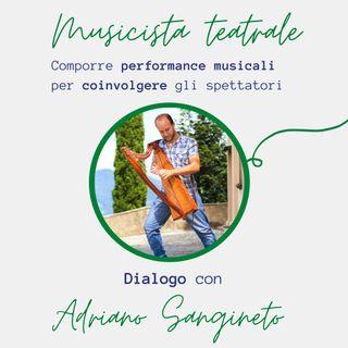Il musicista teatrale: Adriano Sangineto ospite - Prove Generali Podcast
