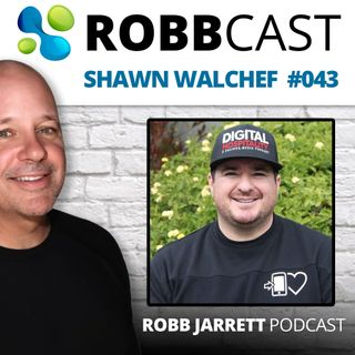 E:043 Shawn Walchef | Business and the Importance of a Strong Online Presence and Media Marketing
