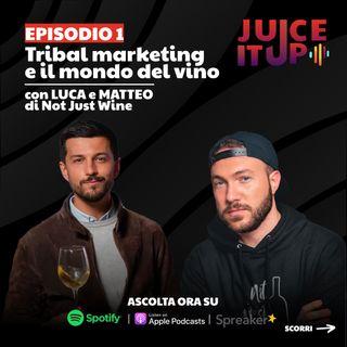 1. Tribal marketing e il mondo del vino - Luca e Matteo di Not Just Wine