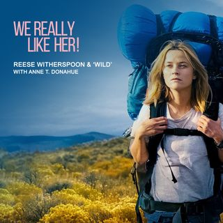 Reese Witherspoon & 'Wild' (with Anne T. Donahue)