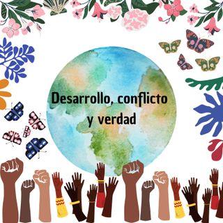 Desarrollo, conflicto y verdad