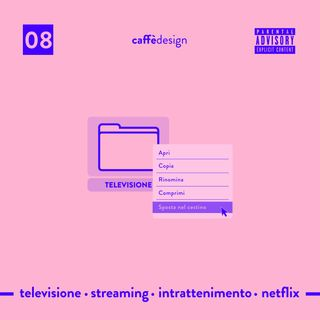 08 - Televisione  · Streaming · Intrattenimento  · Netflix