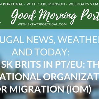 At-risk Brexit Brits in Portugal: help from The International Organization for Migration