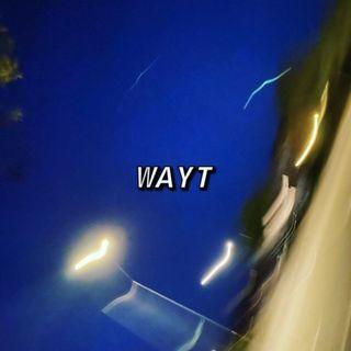 WAYT EP. 46