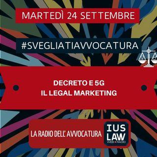 DECRETO E 5G – IL LEGAL MARKETING – #SvegliatiAvvocatura
