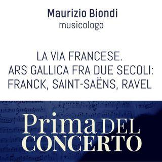 La via francese. Ars gallica fra due secoli: Franck, Saint-Saëns, Ravel - Maurizio Biondi