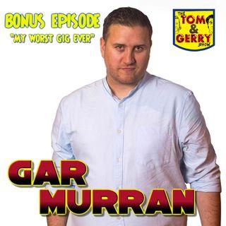 Bonus Episode: Gar Murran