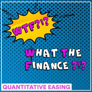 #WTF - Il quantitative easing