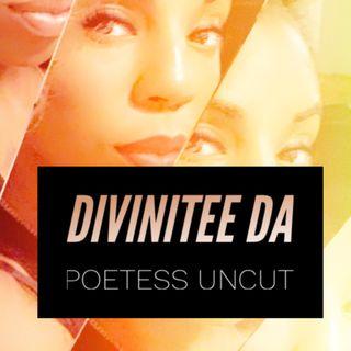 Special Kobe Episode- Divinitee Da Poetess Uncut