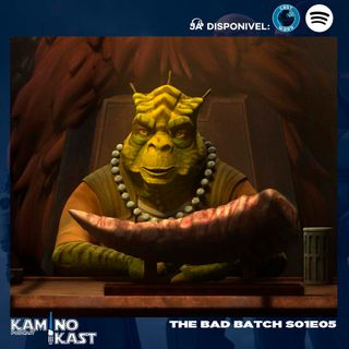 KaminoKast 149: The Bad Batch S01E05