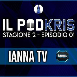 Il PODKRIS ▶ Stagione 2 Episodio 1 ▶ Ospite: IANNA TV