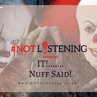 Ep.227 - IT....Nuff said
