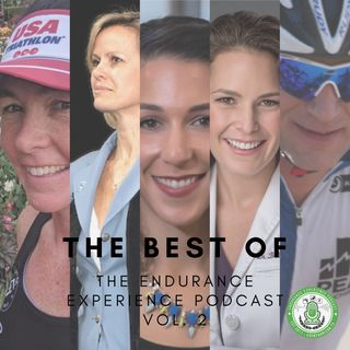 EP. 20: Best of The Endurance Experience Podcast Vol. 2