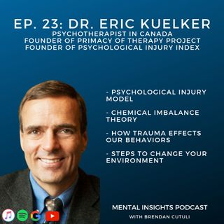 EP#23: Therapy and Lifestyle Routines' Impact On Mental Health | Dr. Eric Kuelker