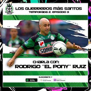 """Plática Guerrera con Rodrigo """"El Pony"""" Ruiz"""