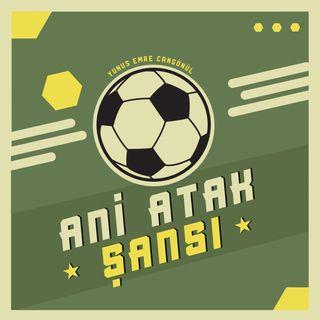 ANİ ATAK ŞANSI #2: Trabzonspor Yönetimi, Haftanın Öne Çıkan Maçları ve Bireysel İstatistikler