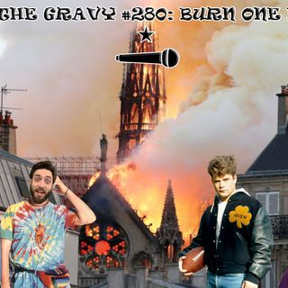 Pass The Gravy #280: Burn One Down