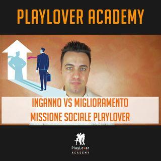 741 - Inganno VS Miglioramento: missione sociale PlayLover