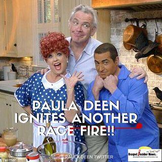 Paula Deen starts Race Fire...again!