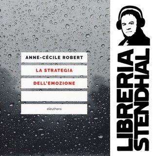 Anne Cécile Robert - La stratégie de l'émotion