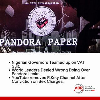 Nigerian Governors Teamed up on VAT Suit; World Leaders Denied Wrong Doing Over Pandora Leaks; YouTube Removes R. Kelly Channel