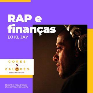 RAP e Finanças com DJ KL Jay - Cores e Valores #20