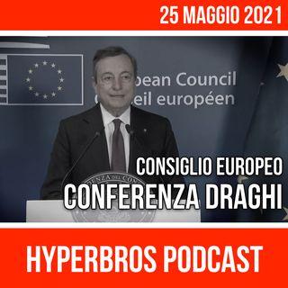 Consiglio Europeo del 24-25 Maggio 2021, conferenza stampa di Draghi
