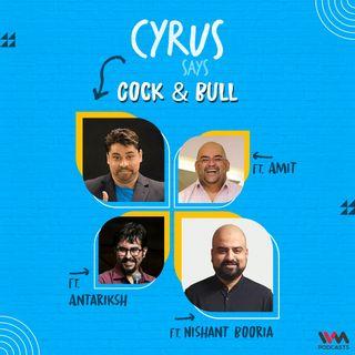 Cock & Bull feat. Nishant Boorla