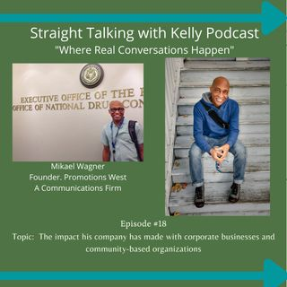 Straight Talking with Kelly-Mikael Wagner, Promotions West Communications Firm