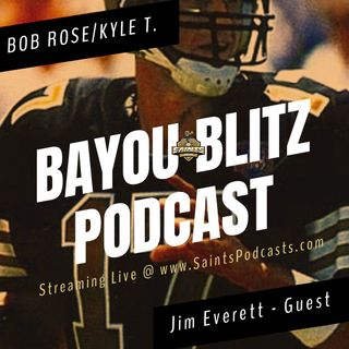 Bayou Blitz: Jim Everett Interview & Saints Updates