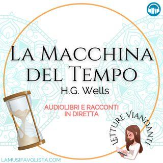 """LA MACCHINA DEL TEMPO 🎧 Audiolibro in diretta 📖 """"Letture Viandanti"""""""