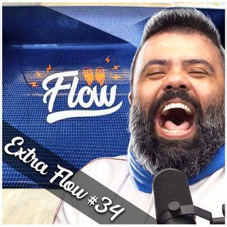 Extra Flow #34 - COMPRAMOS UMA MANSÃO