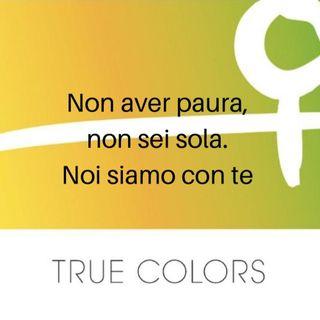 Puntata speciale True Colors: non sei sola.