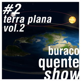 #2 - Terra Plana vol.2 (feat. Heitor Cinel)