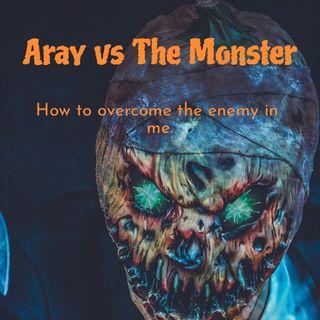 The Monster named Fear.