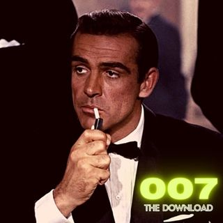 The Download Podcast Show: 007 Edition - S1 E1: Dr. No