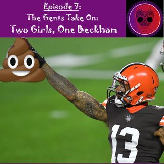 7. The Gents Take On: Two Girls, One Beckham