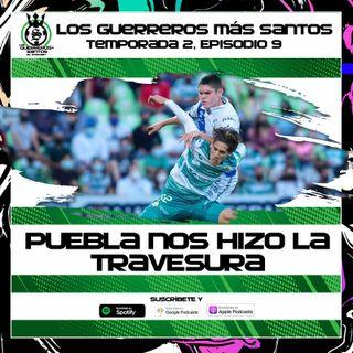 Puebla nos hizo la travesura | Santos empató 0-0 con Puebla  | 2x09