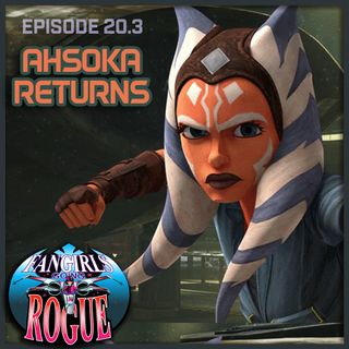 20.3 Ahsoka Returns