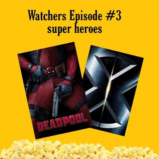 Ep. 03 Superheros - X-Men/Deadpool