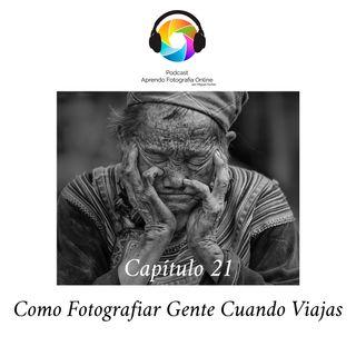 Capítulo 21 Podcast - Como Fotografiar Gente Cuando Viajas