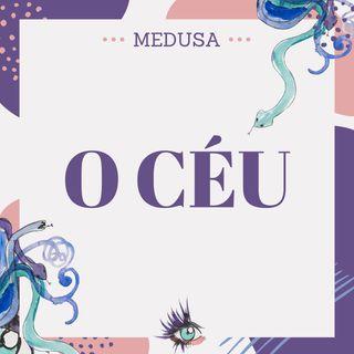 #16 Podcast Medusa - O Céu